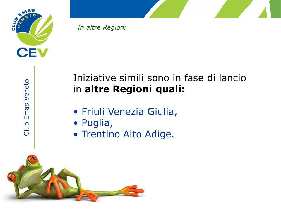 Club Emas Veneto In altre Regioni Iniziative simili sono in fase di lancio in altre Regioni quali: Friuli Venezia Giulia, Puglia, Trentino Alto Adige.