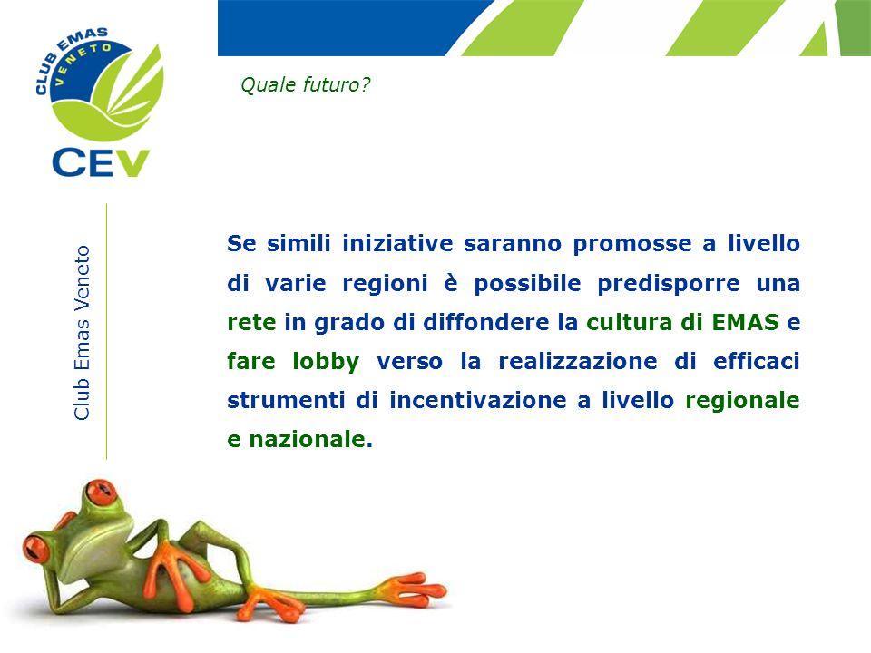 Club Emas Veneto Quale futuro? Se simili iniziative saranno promosse a livello di varie regioni è possibile predisporre una rete in grado di diffonder