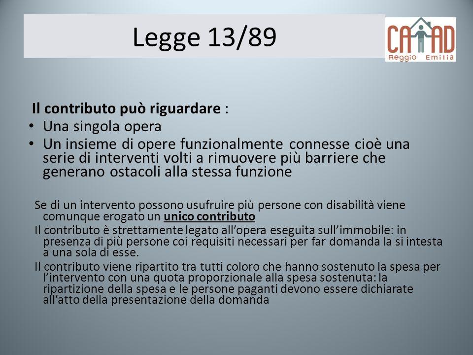 Legge 13/89 Il contributo può riguardare : Una singola opera Un insieme di opere funzionalmente connesse cioè una serie di interventi volti a rimuover