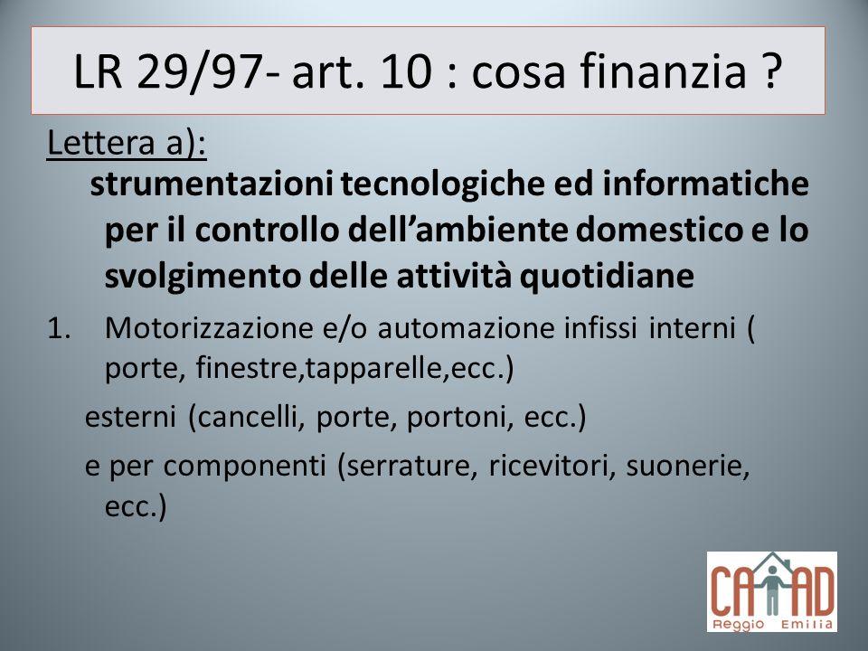 LR 29/97- art. 10 : cosa finanzia ? strumentazioni tecnologiche ed informatiche per il controllo dellambiente domestico e lo svolgimento delle attivit