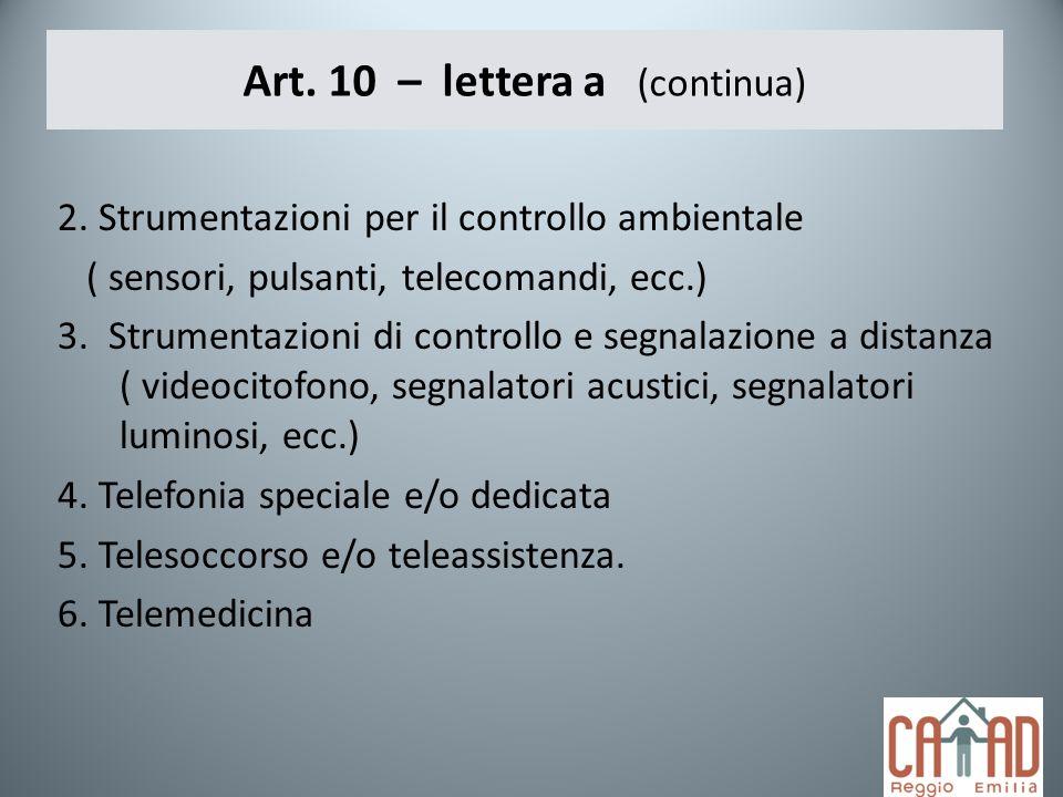 Art. 10 – lettera a (continua) 2. Strumentazioni per il controllo ambientale ( sensori, pulsanti, telecomandi, ecc.) 3. Strumentazioni di controllo e