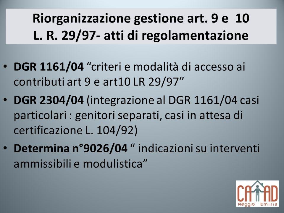 DGR 1161/04 criteri e modalità di accesso ai contributi art 9 e art10 LR 29/97 DGR 2304/04 (integrazione al DGR 1161/04 casi particolari : genitori se