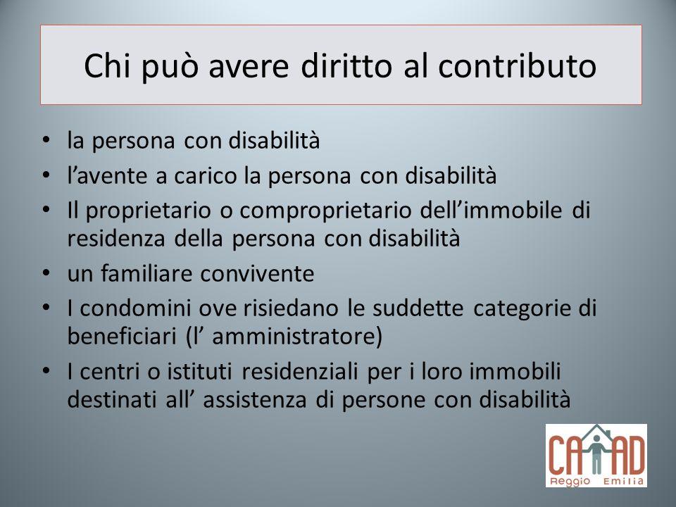 Chi può avere diritto al contributo la persona con disabilità lavente a carico la persona con disabilità Il proprietario o comproprietario dellimmobil