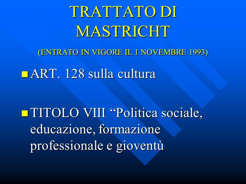 TRATTATO DI MASTRICHT (ENTRATO IN VIGORE IL 1 NOVEMBRE 1993) ART.
