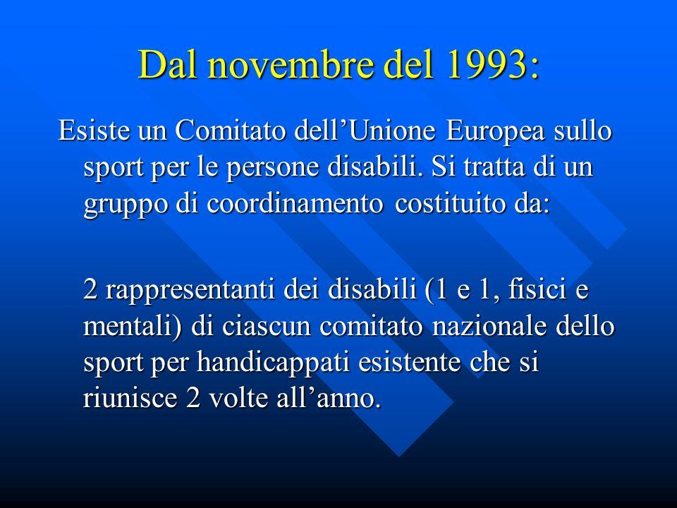 Dal novembre del 1993: Esiste un Comitato dellUnione Europea sullo sport per le persone disabili.