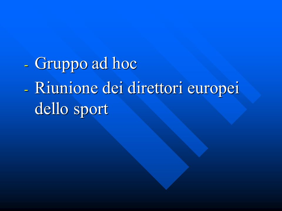- Gruppo ad hoc - Riunione dei direttori europei dello sport