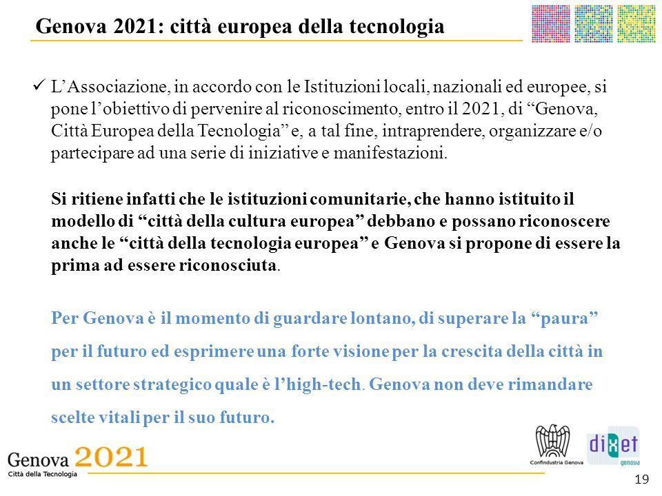 __________________________________________ _______________________________________ Genova 2021: città europea della tecnologia LAssociazione, in accor