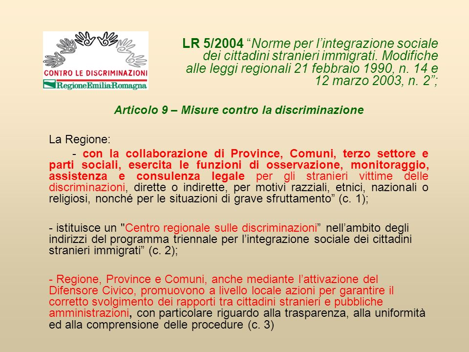 Articolo 9 – Misure contro la discriminazione La Regione: - con la collaborazione di Province, Comuni, terzo settore e parti sociali, esercita le funz