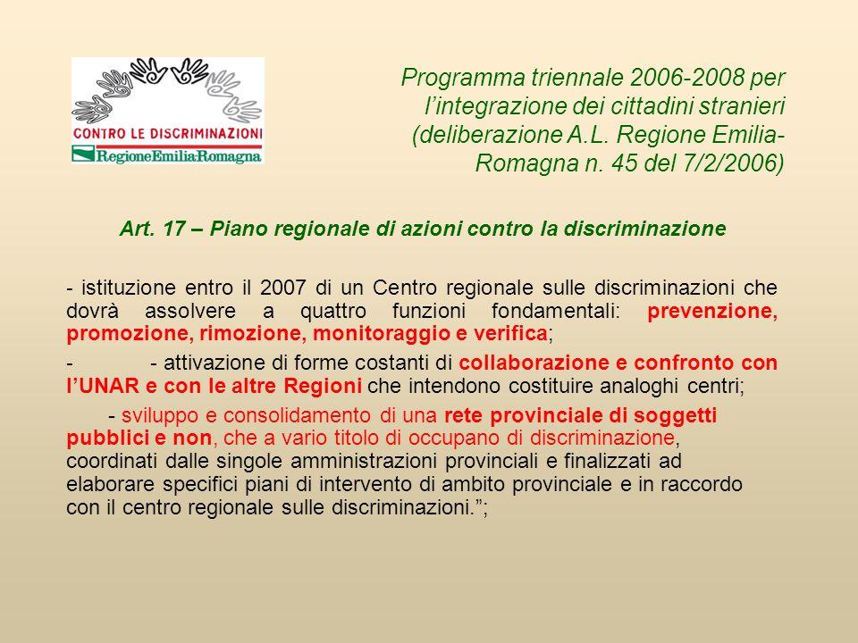Art. 17 – Piano regionale di azioni contro la discriminazione - istituzione entro il 2007 di un Centro regionale sulle discriminazioni che dovrà assol