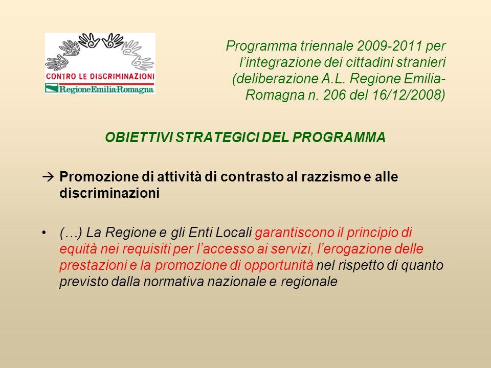 Programma triennale 2009-2011 per lintegrazione dei cittadini stranieri (deliberazione A.L. Regione Emilia- Romagna n. 206 del 16/12/2008) OBIETTIVI S