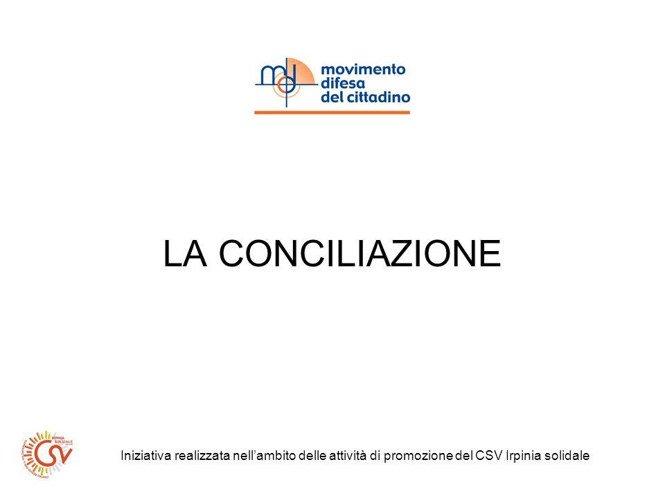 LA CONCILIAZIONE Iniziativa realizzata nellambito delle attività di promozione del CSV Irpinia solidale