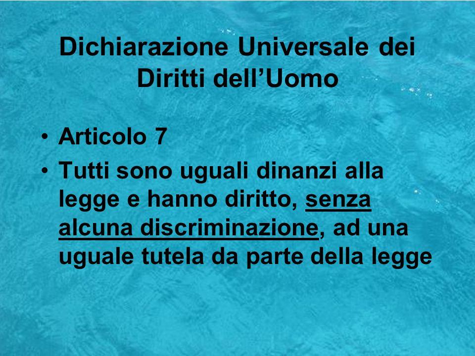 Dichiarazione Universale dei Diritti dellUomo Art 16 La famiglia è il nucleo naturale e fondamentale della società e ha diritto ad essere protetta dalla società e dallo Stato.