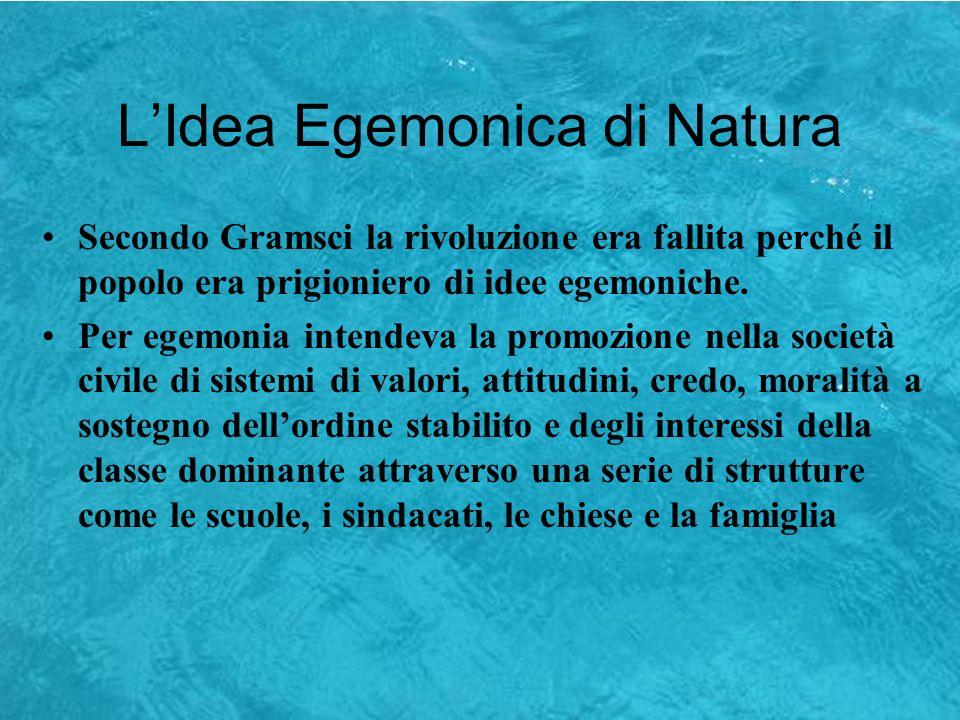 Lidea egemonica Dobbiamo considerare la Biologia, la Genetica, gli Ormoni un dato di realtà, oppure unidea egemonica.