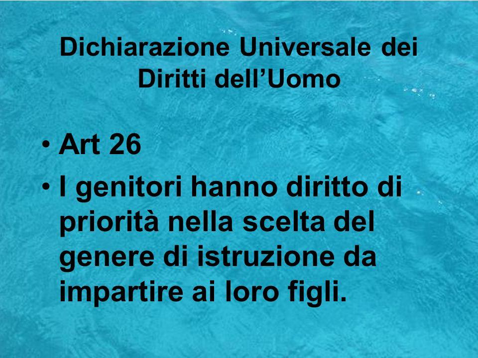 Dichiarazione Universale dei Diritti dellUomo Articolo 29 Ogni individuo ha dei doveri verso la comunità, nella quale soltanto è possibile il libero e pieno sviluppo della sua personalità