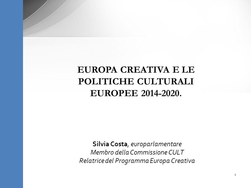 Silvia Costa, europarlamentare Membro della Commissione CULT Relatrice del Programma Europa Creativa EUROPA CREATIVA E LE POLITICHE CULTURALI EUROPEE 2014-2020.
