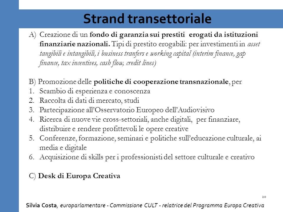 Strand transettoriale A)Creazione di un fondo di garanzia sui prestiti erogati da istituzioni finanziarie nazionali.