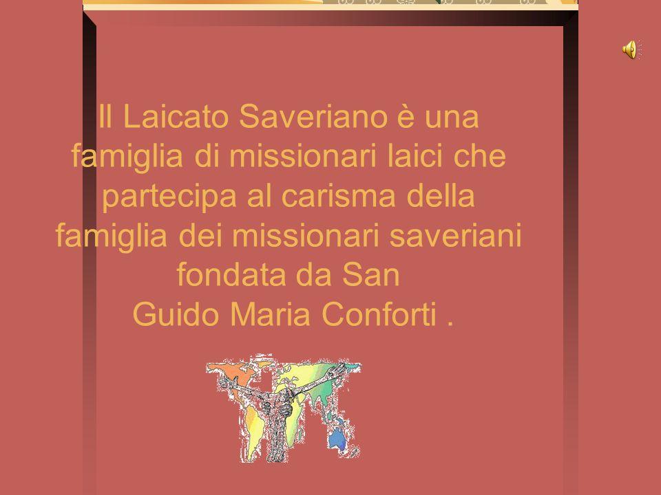 Il Laicato Saveriano è una famiglia di missionari laici che partecipa al carisma della famiglia dei missionari saveriani fondata da San Guido Maria Co