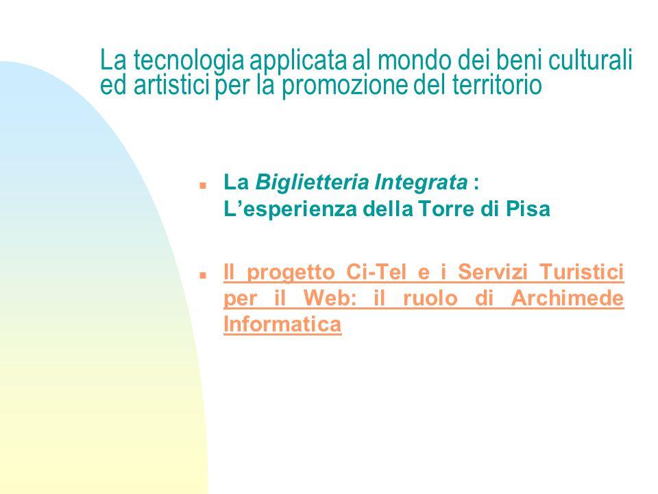 La tecnologia applicata al mondo dei beni culturali ed artistici per la promozione del territorio La Biglietteria Integrata : Lesperienza della Torre
