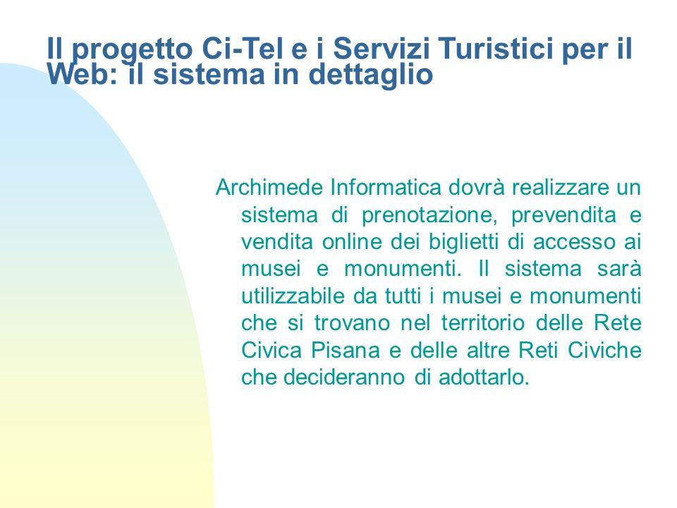 Archimede Informatica dovrà realizzare un sistema di prenotazione, prevendita e vendita online dei biglietti di accesso ai musei e monumenti. Il siste