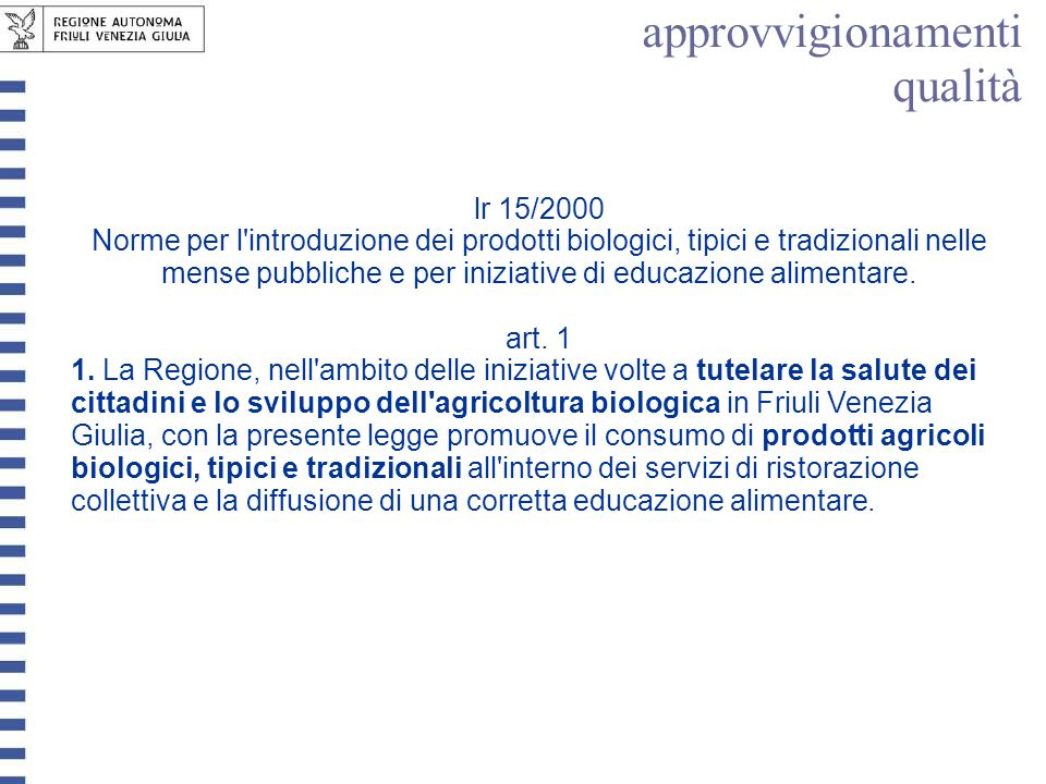lr 15/2000 Norme per l'introduzione dei prodotti biologici, tipici e tradizionali nelle mense pubbliche e per iniziative di educazione alimentare. art