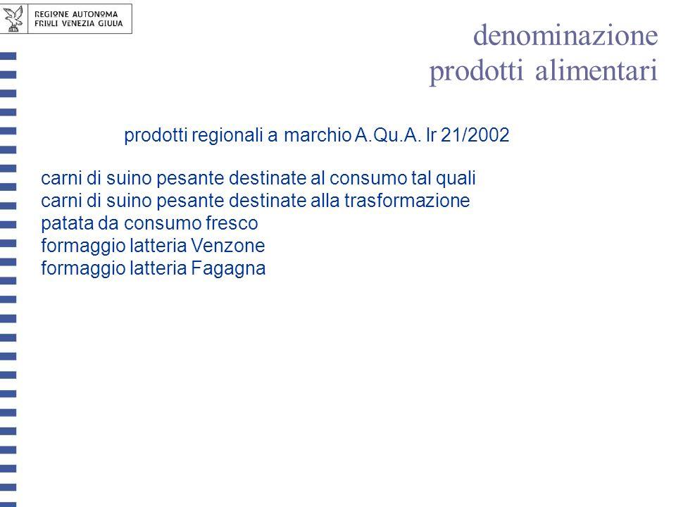 prodotti regionali a marchio A.Qu.A. lr 21/2002 carni di suino pesante destinate al consumo tal quali carni di suino pesante destinate alla trasformaz
