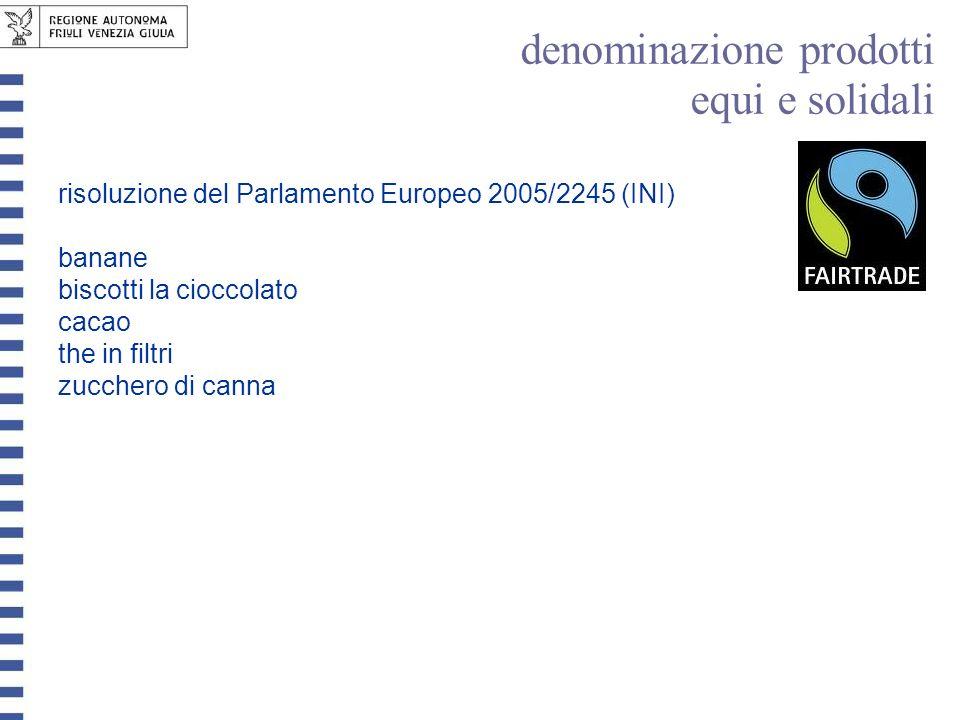 risoluzione del Parlamento Europeo 2005/2245 (INI) banane biscotti la cioccolato cacao the in filtri zucchero di canna denominazione prodotti equi e s
