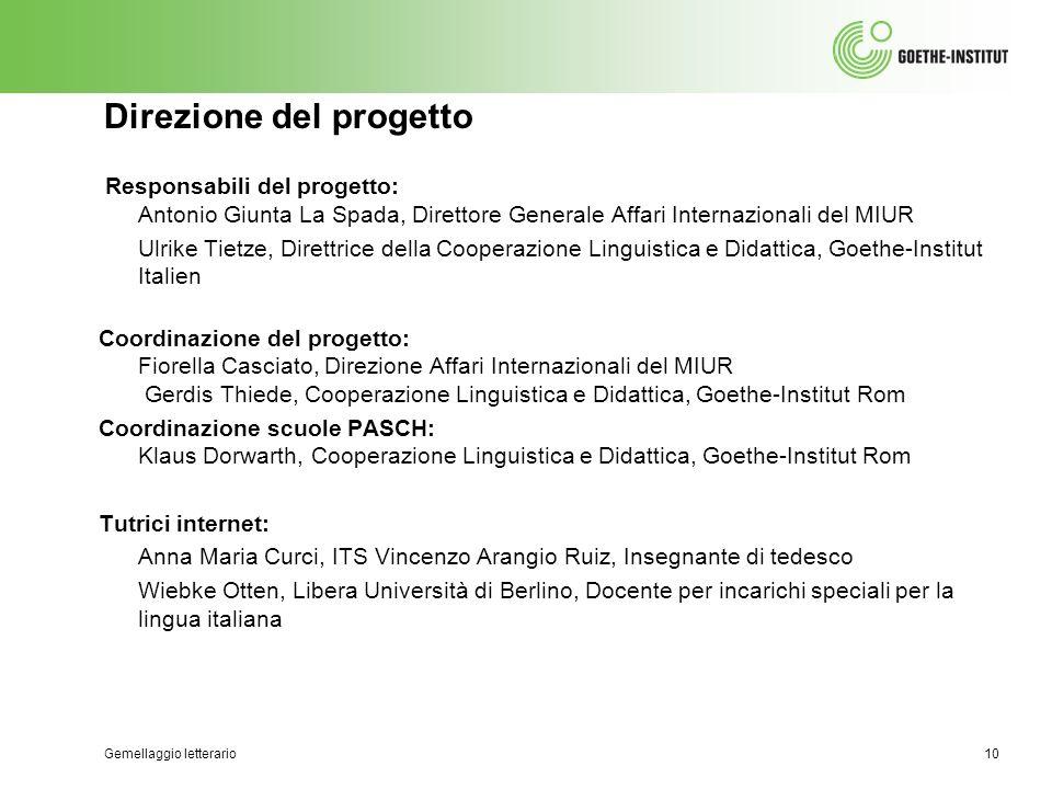 Gemellaggio letterario10 Direzione del progetto Responsabili del progetto: Antonio Giunta La Spada, Direttore Generale Affari Internazionali del MIUR