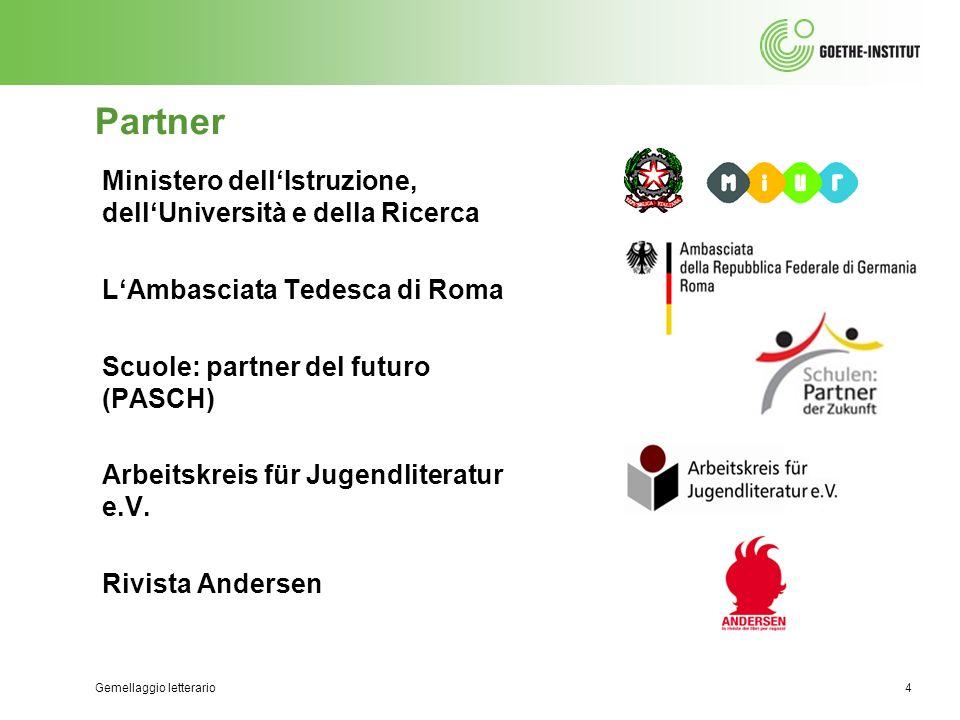 Partner Ministero dellIstruzione, dellUniversità e della Ricerca LAmbasciata Tedesca di Roma Scuole: partner del futuro (PASCH) Arbeitskreis für Jugen