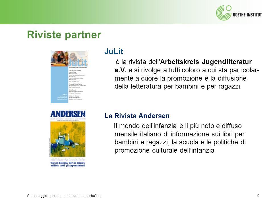 Riviste partner Gemellaggio letterario - Literaturpartnerschaften9 JuLit è la rivista dellArbeitskreis Jugendliteratur e.V. e si rivolge a tutti color