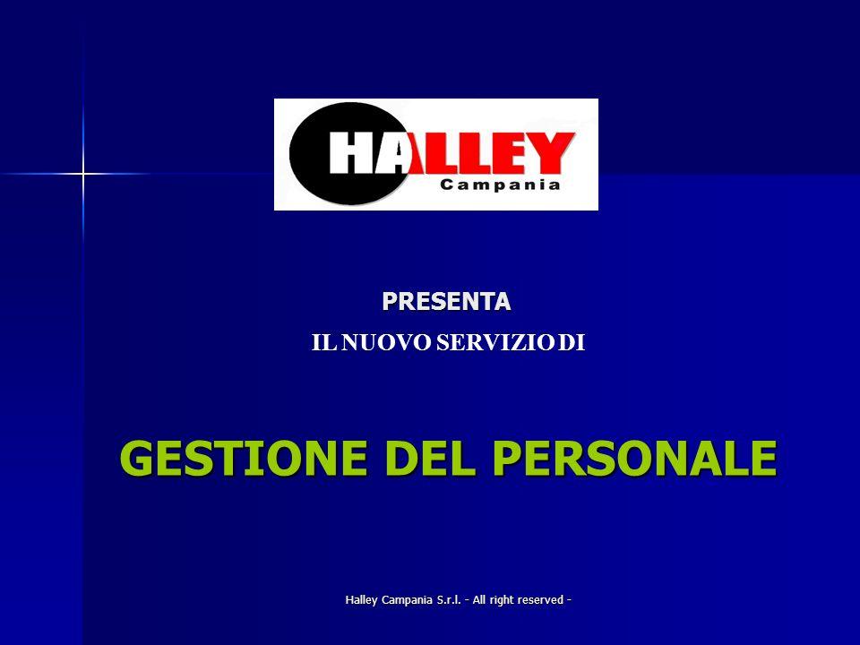 Halley Campania S.r.l. - All right reserved - PRESENTA IL NUOVO SERVIZIO DI GESTIONE DEL PERSONALE