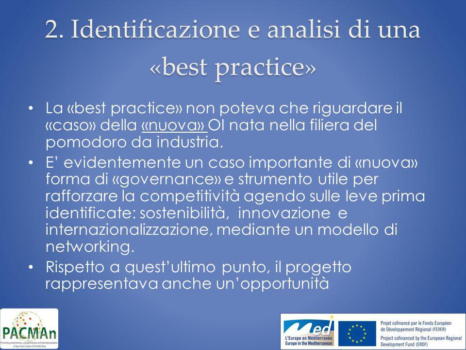 2. Identificazione e analisi di una «best practice» La «best practice» non poteva che riguardare il «caso» della «nuova» OI nata nella filiera del pom