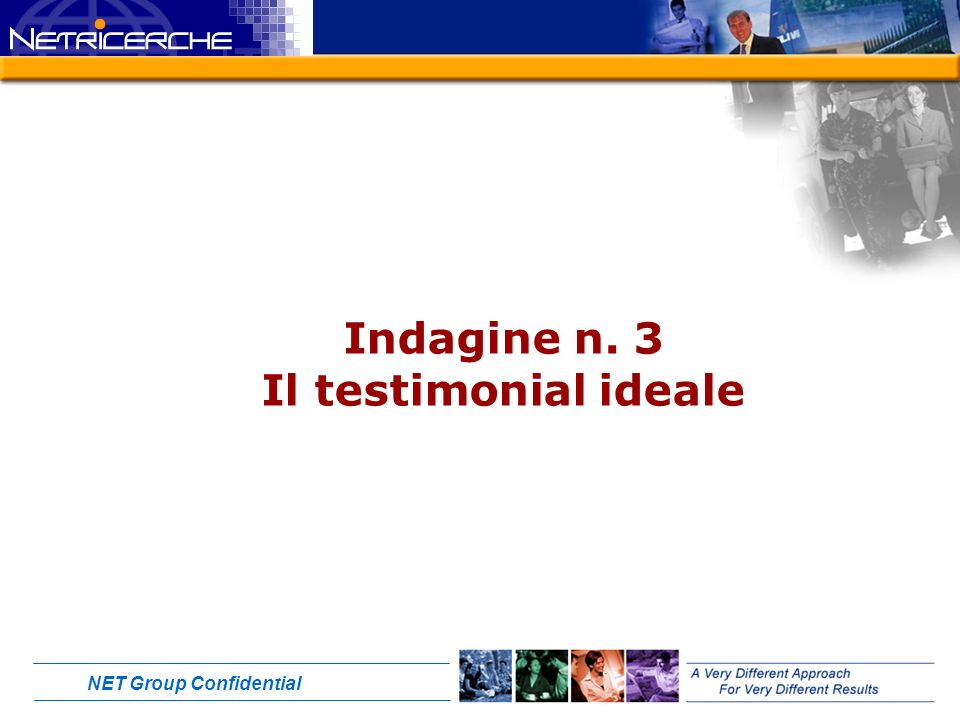 NET Group Confidential Indagine n. 3 Il testimonial ideale