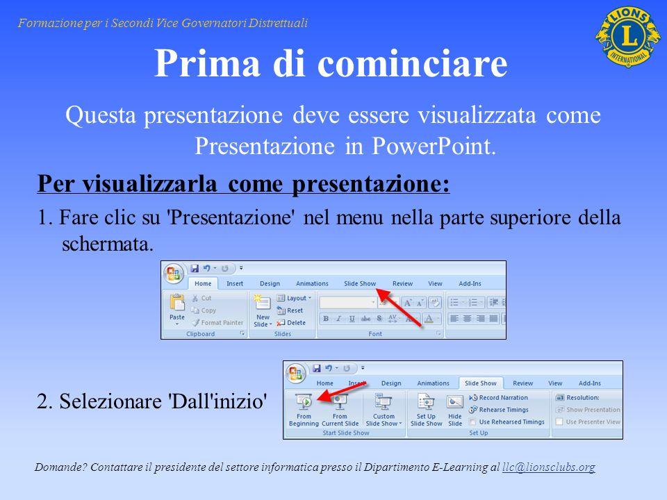 Questa presentazione deve essere visualizzata come Presentazione in PowerPoint. Per visualizzarla come presentazione: 1. Fare clic su 'Presentazione'