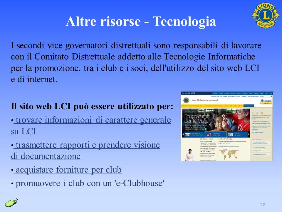 Altre risorse - Tecnologia I secondi vice governatori distrettuali sono responsabili di lavorare con il Comitato Distrettuale addetto alle Tecnologie