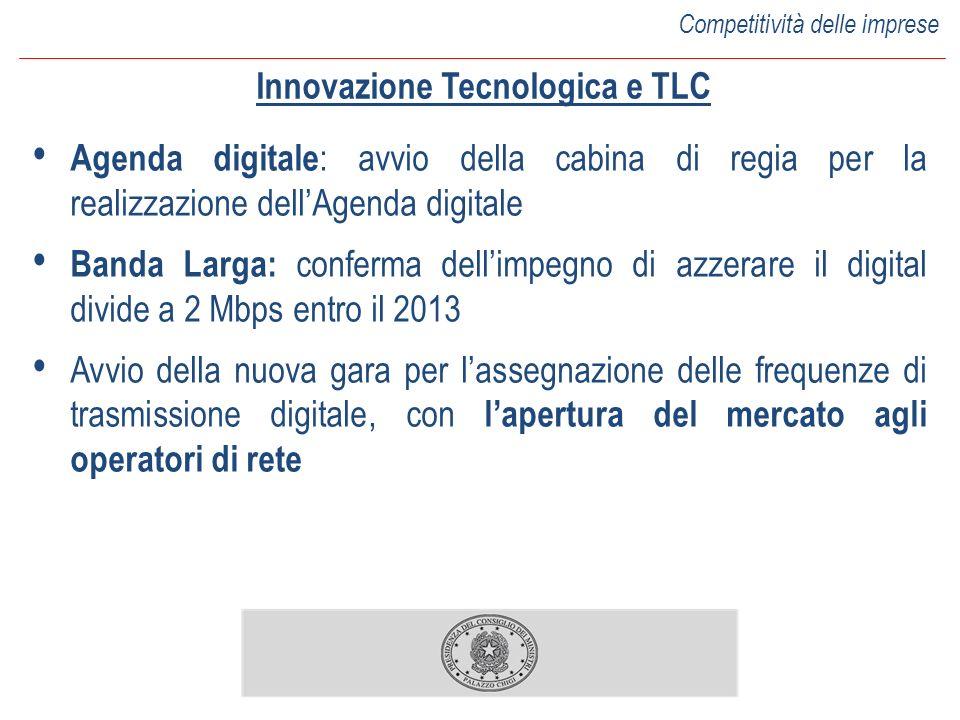 Innovazione Tecnologica e TLC Agenda digitale : avvio della cabina di regia per la realizzazione dellAgenda digitale Banda Larga: conferma dellimpegno