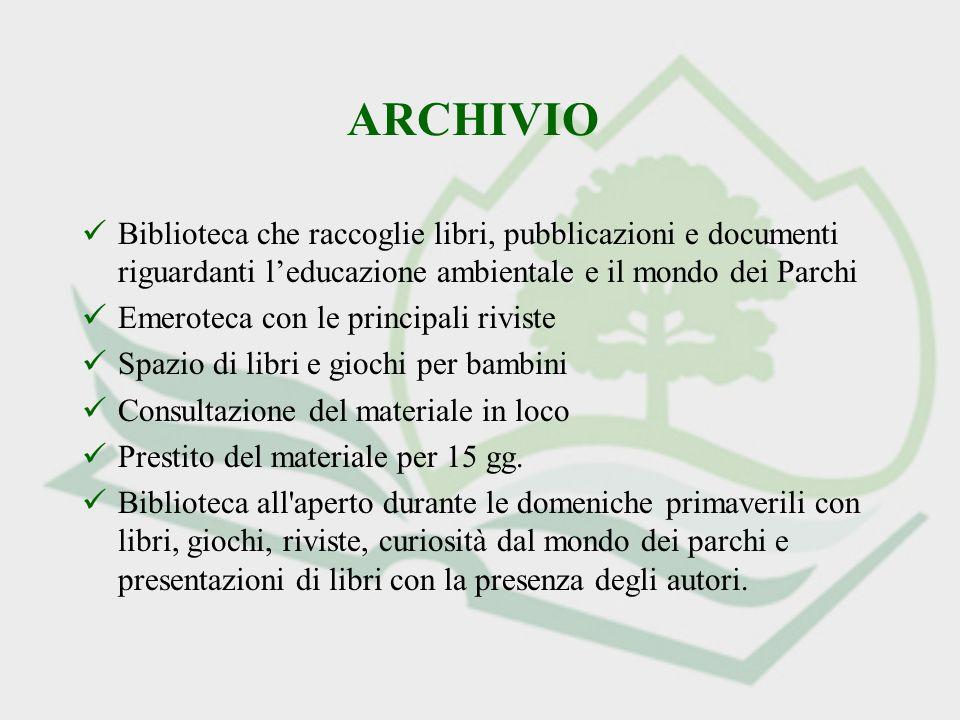 ARCHIVIO Biblioteca che raccoglie libri, pubblicazioni e documenti riguardanti leducazione ambientale e il mondo dei Parchi Emeroteca con le principal