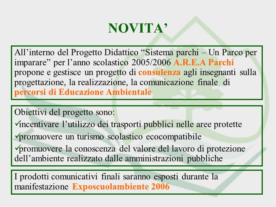 NOVITA Obiettivi del progetto sono: incentivare lutilizzo dei trasporti pubblici nelle aree protette promuovere un turismo scolastico ecocompatibile p