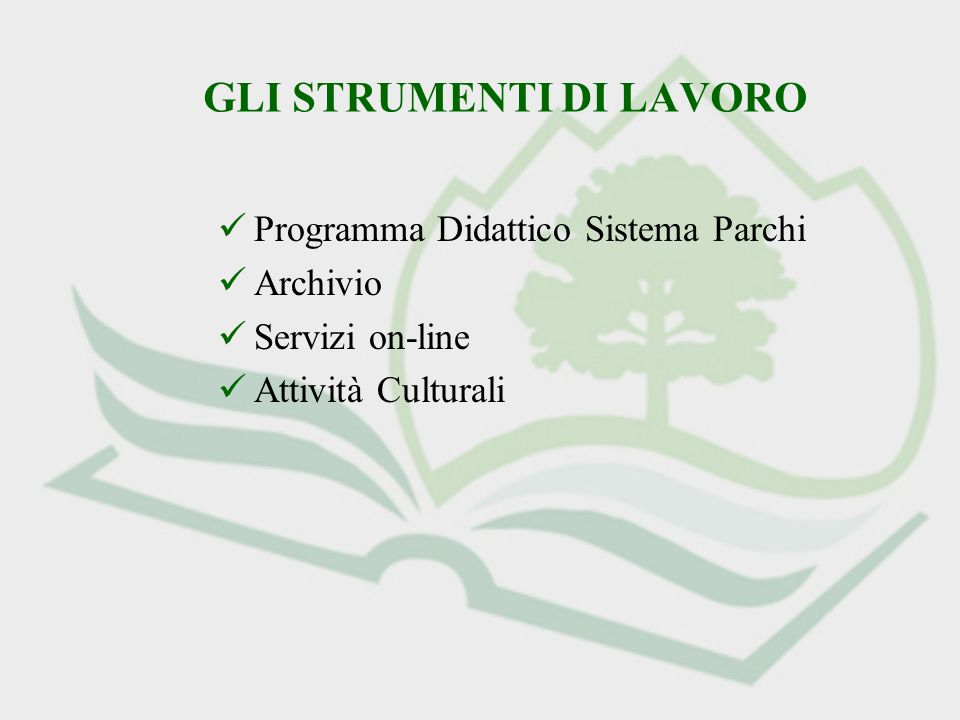 IL SISTEMA PARCHI Il Sistema Parchi viene creato nel 1993 per legge regionale n° 86/93 Sistema di aree protette che comprende 26 parchi regionali, 22 parchi di interesse sovracomunale, 58 riserve naturali e 25 monumenti naturali (oltre 450.000 ettari di territorio) Ogni area protetta è gestita da enti locali e/o loro consorzi, che, tra altre, assumono la funzione di divulgazione ambientale e di promozione dell educazione (L.r.