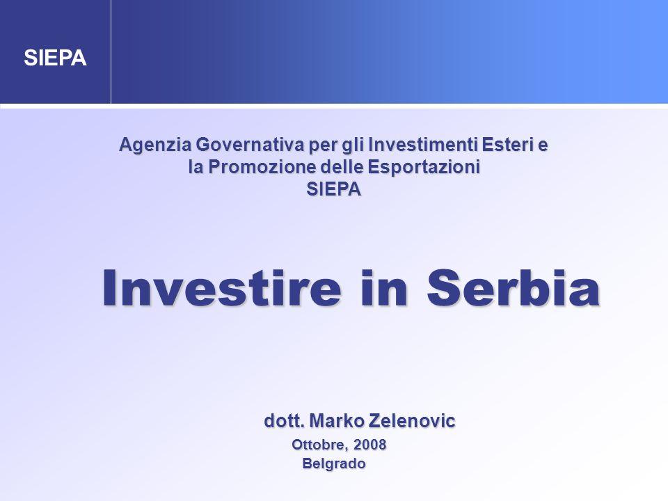 SIEPA Agenzia Governativa per gli Investimenti Esteri e la Promozione delle Esportazioni SIEPA dott. Marko Zelenovic dott. Marko Zelenovic Ottobre, 20