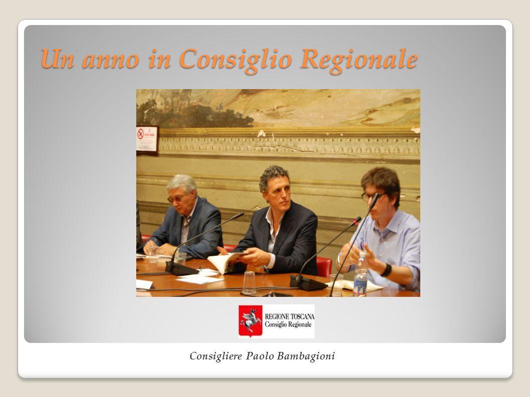 Un anno in Consiglio Regionale Consigliere Paolo Bambagioni