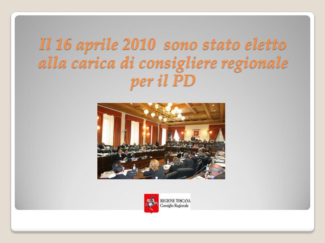 Il 16 aprile 2010 sono stato eletto alla carica di consigliere regionale per il PD