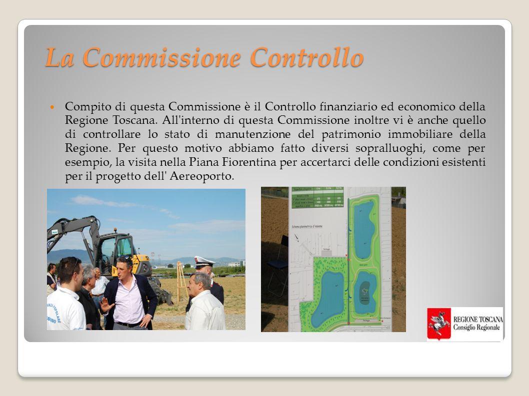 La Commissione Controllo Compito di questa Commissione è il Controllo finanziario ed economico della Regione Toscana.