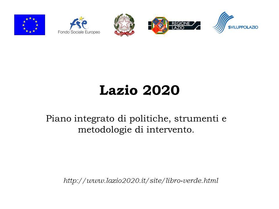 Lazio 2020 Piano integrato di politiche, strumenti e metodologie di intervento.
