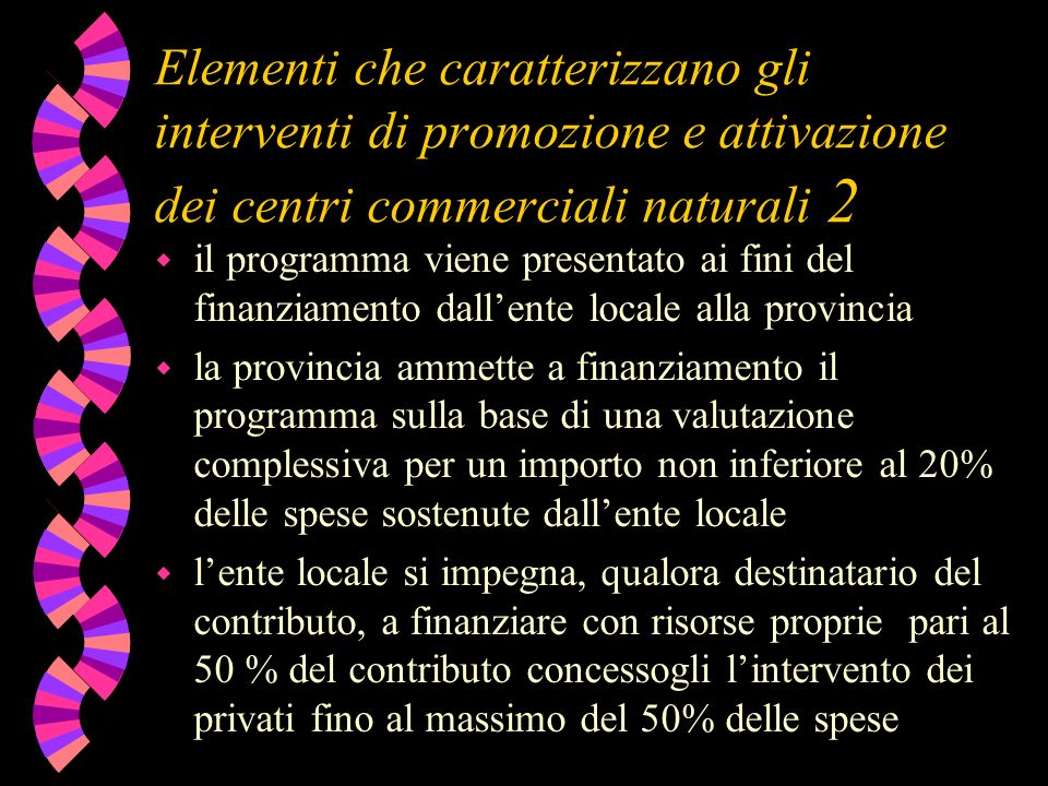 Elementi che caratterizzano gli interventi di promozione e attivazione dei centri commerciali naturali 2 w il programma viene presentato ai fini del f