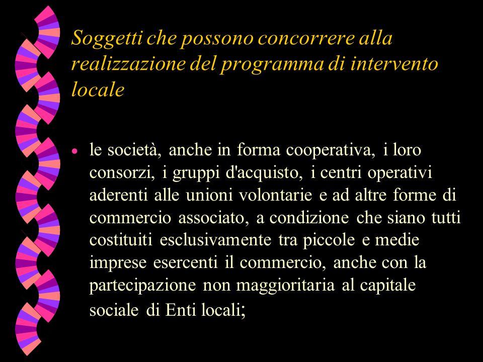 Soggetti che possono concorrere alla realizzazione del programma di intervento locale le società, anche in forma cooperativa, i loro consorzi, i grupp