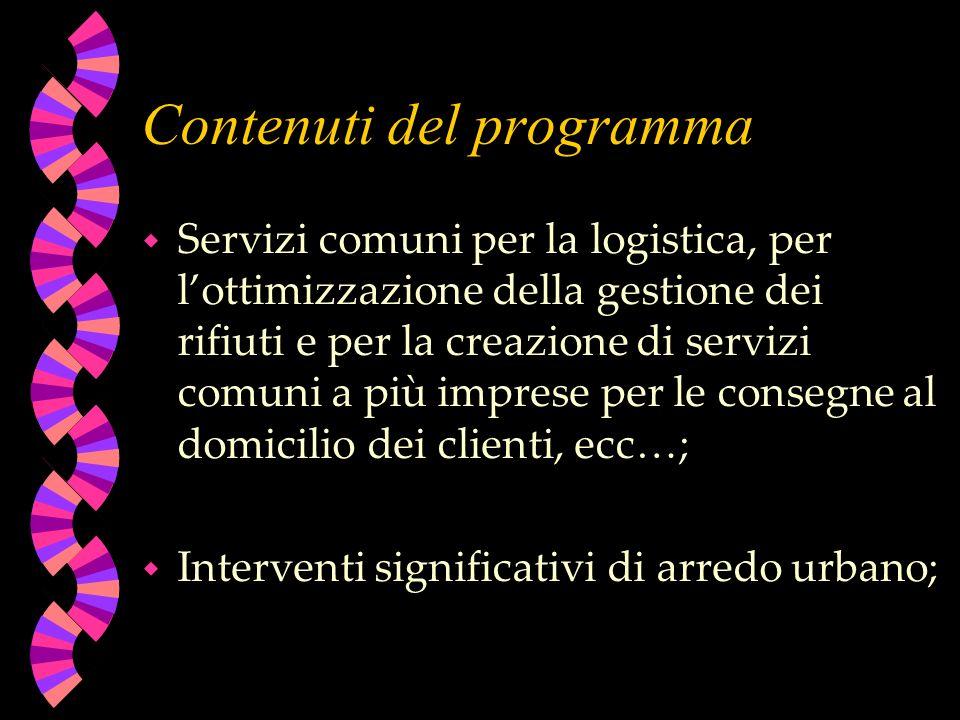 Contenuti del programma w Servizi comuni per la logistica, per lottimizzazione della gestione dei rifiuti e per la creazione di servizi comuni a più i