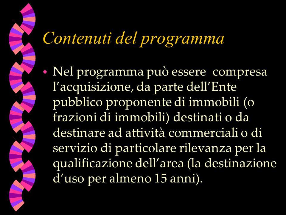 Contenuti del programma w Nel programma può essere compresa lacquisizione, da parte dellEnte pubblico proponente di immobili (o frazioni di immobili)