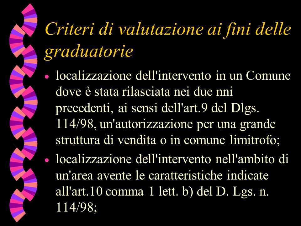 Criteri di valutazione ai fini delle graduatorie localizzazione dell intervento in un Comune dove è stata rilasciata nei due nni precedenti, ai sensi dell art.9 del Dlgs.