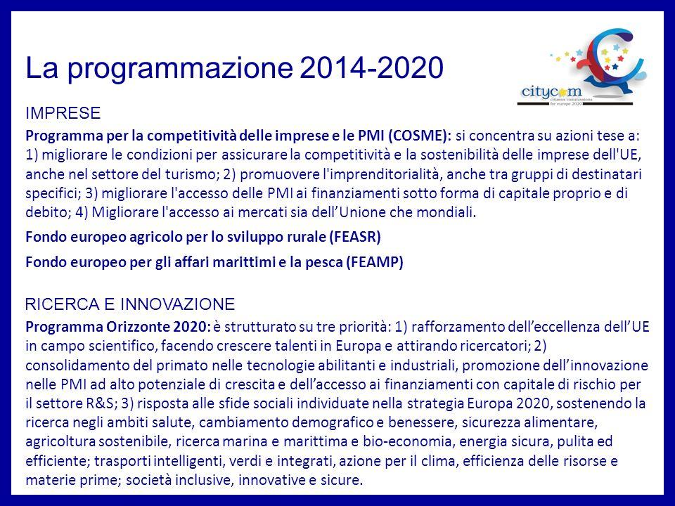 La programmazione 2014-2020 Strumento di assistenza preadesione (IPA II): sostiene i Paesi dellAllargamento nelle riforme politiche, istituzionali, giuridiche, amministrative, sociali ed economiche necessarie per allinearsi alle norme, agli standard, alle politiche e prassi dell UE.