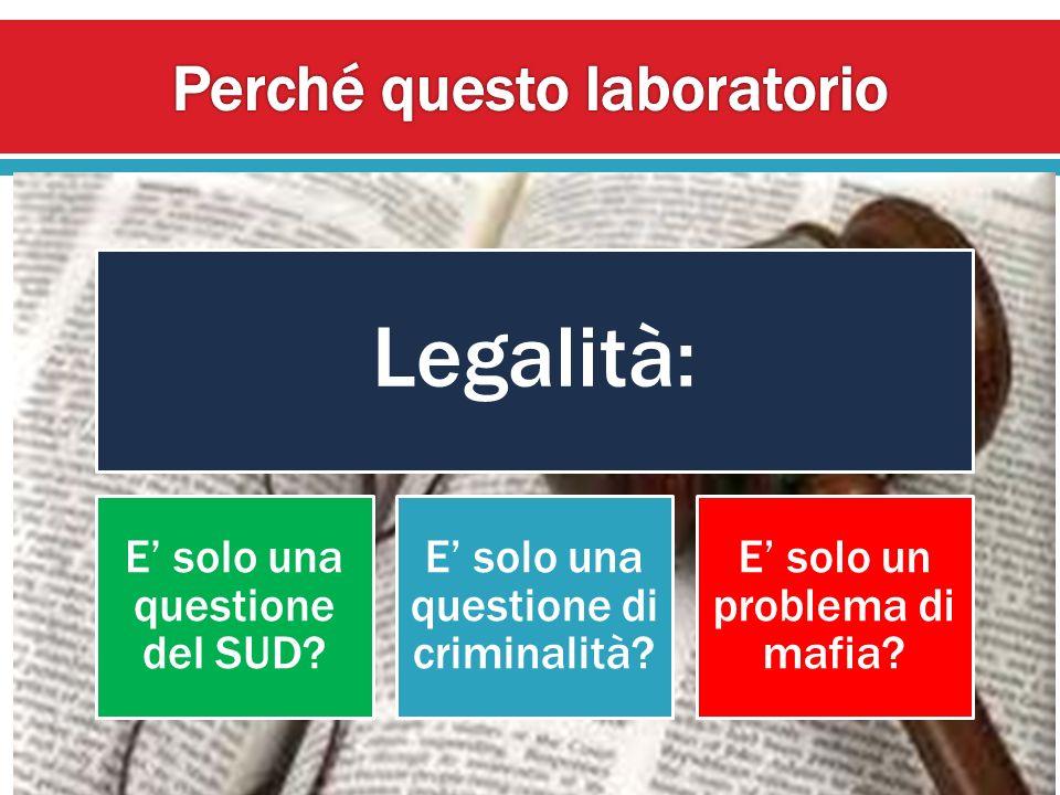 Legalità è anche: Certezza di uguaglianza Strumento privilegiato per raggiungere la giustizia Garanzia di libertà